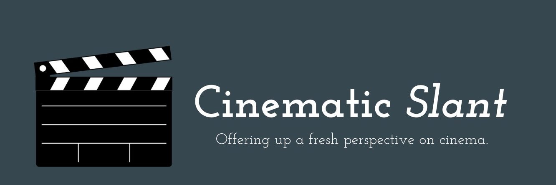 Cinematic Slant