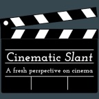 Cinematic Slant's First Year