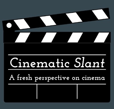 Cinematic Slant's FirstYear